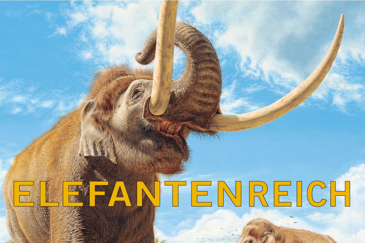 """Das Foto zeigt das Plakat für die Sonderausstellung """"Elefantenreich - Eine Fossilwelt in Europa""""."""